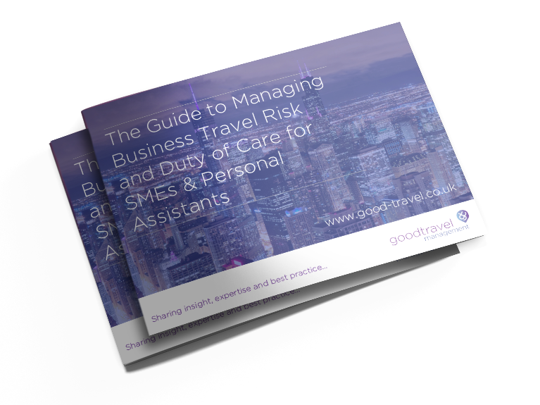 The Guide to Managing Business Travel Risk and Duty of Care for SMEs & Personal Assistants